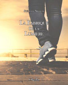 La Fabrique de la Lumière, un roman de Stéphane Nicolas