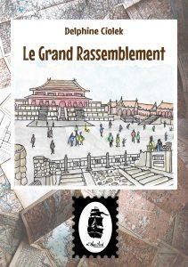 Le Grand Rassemblement - Récit de Chine de Delphine Ciolek, couverture.