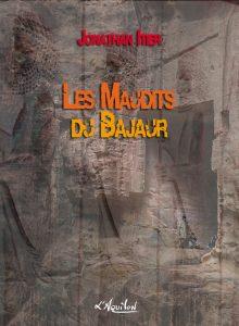 Couverture des Maudits du Bajaur, de Jonathan Itier
