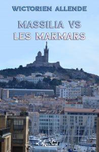 Couverture de Massilia vs les Marmars, de Wictorien Allende