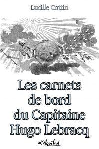 Couverture Les Carnets de Bord du Capitaine Hugo Lebracq